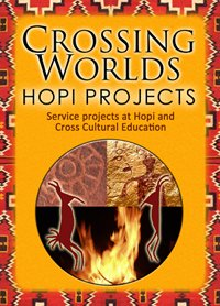 Crossing Worlds Hopi Projects